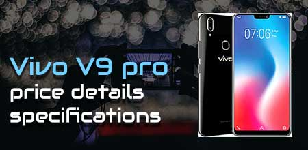 Vivo V9 pro  specifications, review and price details in India