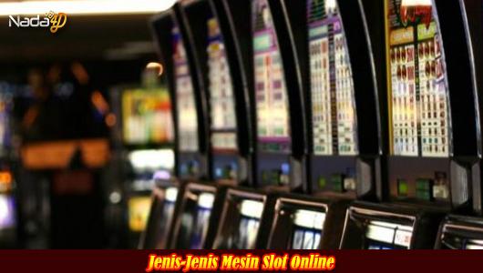 Jenis-Jenis Mesin Slot Online