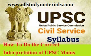 How To Do the Correct Interpretation of UPSC Mains Questions