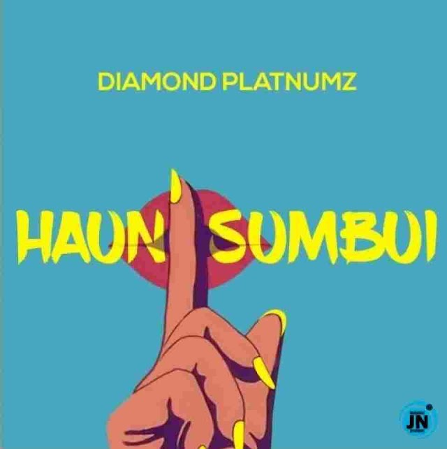 Diamond Platnumz ~ Haunisumbui [DOWNLOAD AUDIO MP3]