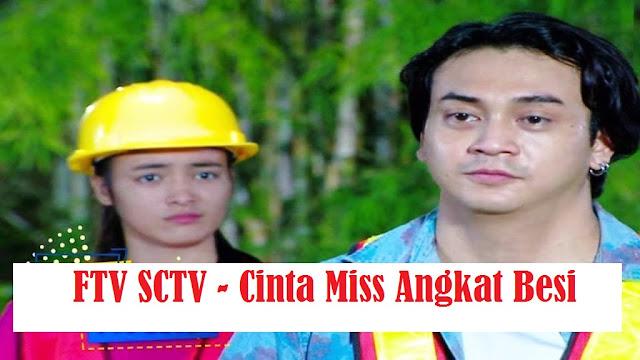 Daftar Nama Pemain FTV Cinta Miss Angkat Besi SCTV Lengkap