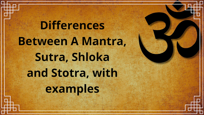 Differences Between A Mantra, Sutra, Shloka and Stotra, with examples