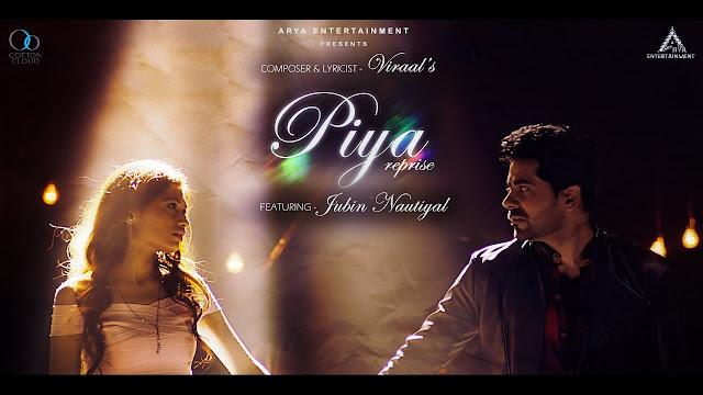 Piya Reprise Lyrics - Jubin Nautiyal Latest Song 2017