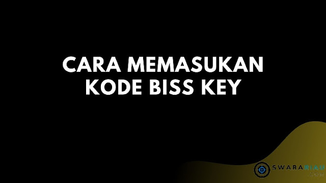 Cara Memasukan Kode Biss Key