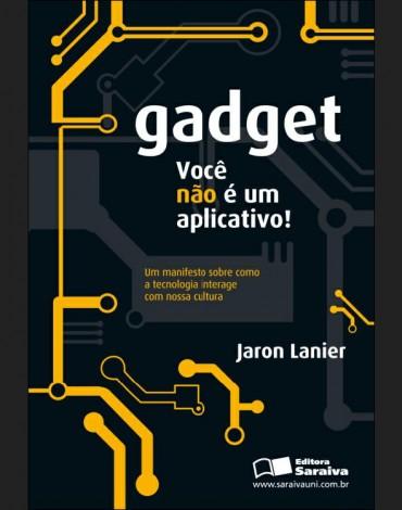 Gadget : Você Não é Um Aplicativo – Jaron Lanier Download Grátis