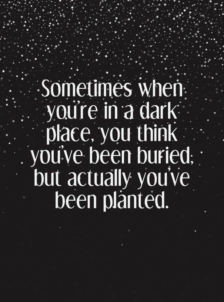 when you are in dark place