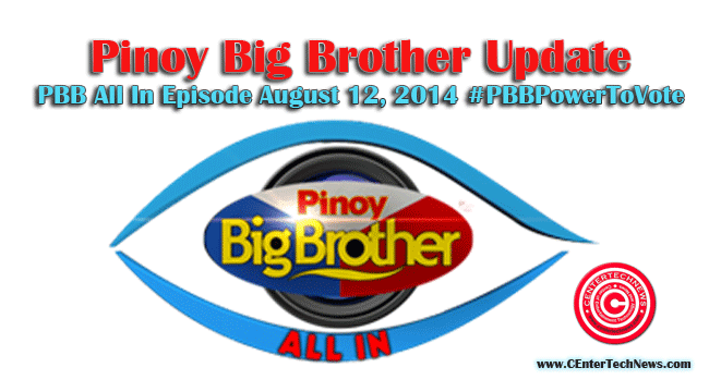 Pinoy Big Brother Update: PBB All In Episode August 12, 2014 #‎PBBPowerToVote‬