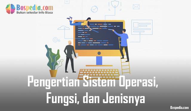 Dalam artikel ini kita akan membahas seluk beluk sistem operasi mulai dari pengertian Pengertian Sistem Operasi,  Fungsi, dan Jenisnya