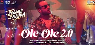 ओले ओले (Ole Ole 2.0 ) Song Lyrics- Jawani Janeman