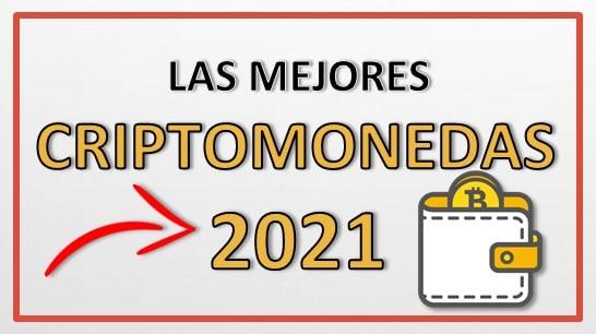 Las Mejores Criptomonedas Año 2021 Guía Actualizada