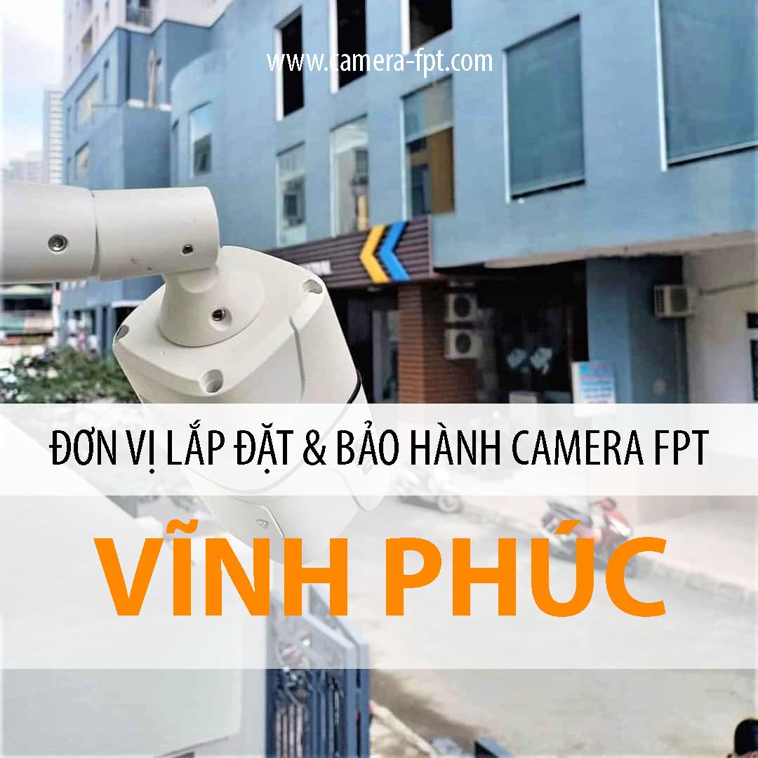 Camera FPT Vĩnh Phúc - Dịch vụ của FPT Telecom