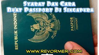 Syarat Dan Cara Buat Passport Baru Di Singapura