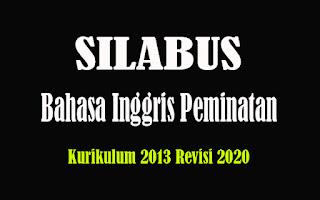 Silabus Bahasa Inggris Peminatan SMA K13 Revisi 2018, Silabus Bahasa Inggris Peminatan SMA Kurikulum 2013 Revisi 2020