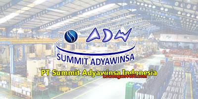Lowongan Kerja PT. SAI (Summit Adyawinsa Indonesia) Karawang 2021