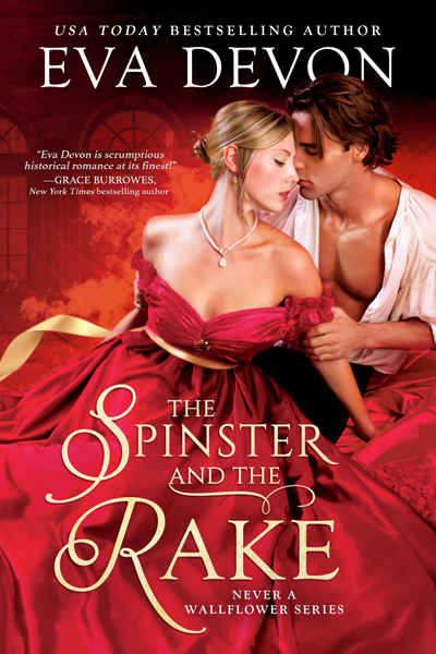 New Release: The Spinster and the Rake (Never a Wallflower #1) by Eva Devon + Excerpt