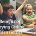 Benefits of Playing Online Video Games