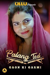 Download Palang Tod (Gaon Ki Garmi) (2021) Season 1 Ullu Complete Hindi Web Series 720p 300MB