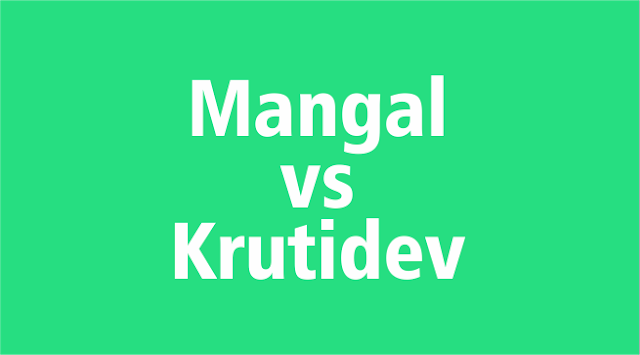 What is the difference between Krutidev and Mangal font ?