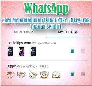 Cara Mudah Menambahkan Paket Stiker Bergerak Buatan Sendiri Di WhatsApp