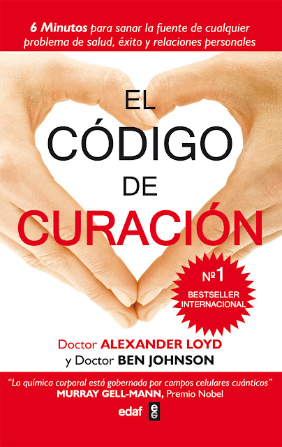 """""""El Código de la Curación"""". Dr. Alexander Loyd y Dr. Ben Johnson."""