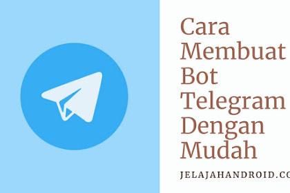 Begini Cara Membuat Bot Telegram Dengan Mudah
