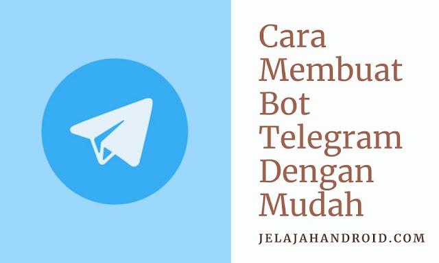 Cara Membuat Bot Telegram Dengan Mudah