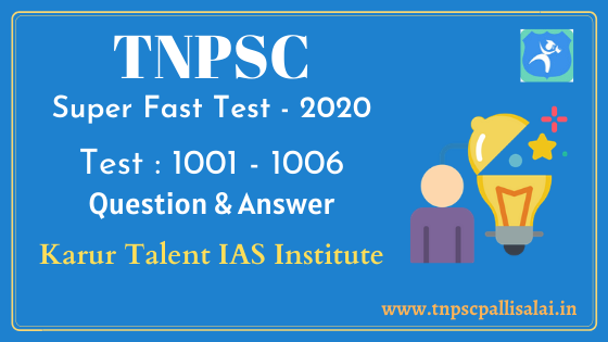TNPSC Group Exams Super Fast Model Test 1001 - 1006 Question and Answer