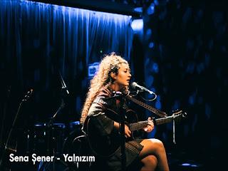 Sena Şener - Yalnızım dinle şarkı sözü
