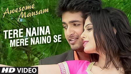 TERE NAINA MERE NAINO SE New Hindi Video Songs 2016 AWESOME MAUSAM Shaan Palak Muchhal