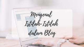 Mengenal istilah-istilah dalam blog
