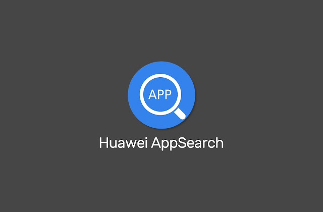 Huawei launches AppSearch app for users running HMS-powered devices.