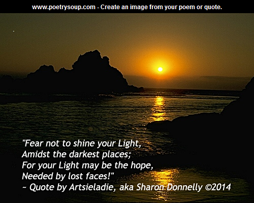 Quotes About Shining Light: Artsieladie-Quotes: Fear-Not-To-Shine-Your-Light