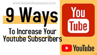 9 Ways To Increase Your YouTube Subscribers By Saransh Sagar | Saransh Sagar ( सारांश सागर )