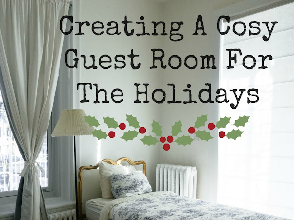 Creating A Cosy Guest Room For The Holidays