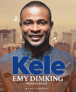 AUDIO: KELE- EMY DIMKING