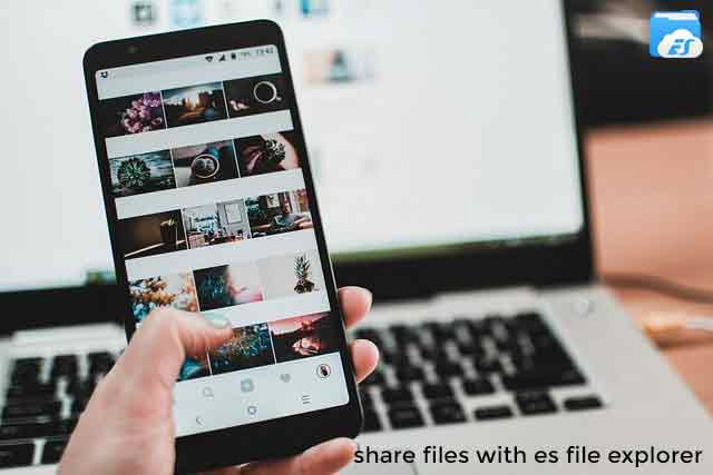 How to share files with es file explorer?