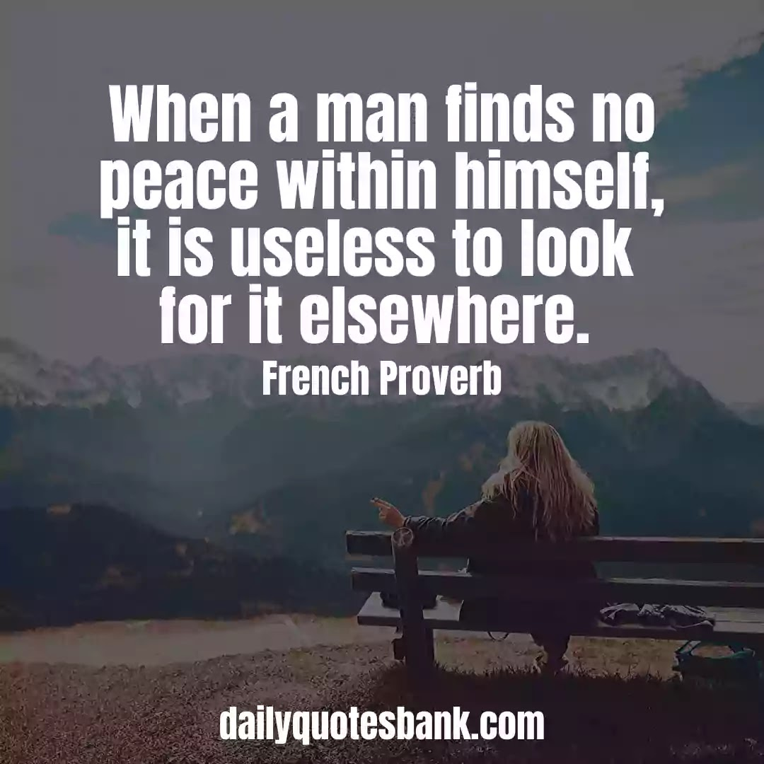 Inspiring French Proverbs About Peace Of Mind For Life Lessons