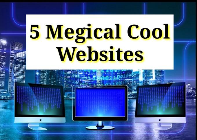 5 अदभुत वेबसाइट,5 Amazing and Cool Websites