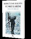 BERGÜZAR KALSIN SUSKULARIM / ERGÜN BİLGİ