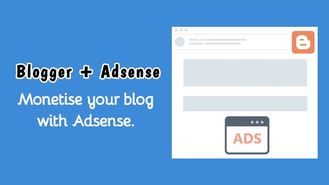 Advertise your Blogger Blog with Google Adsense