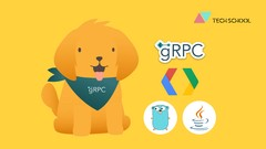 The complete gRPC course 2020 [Protobuf + Golang + Java]