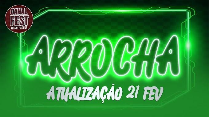 ATUALIZAÇÃO ARROCHA 21 FEVEREIRO 2021