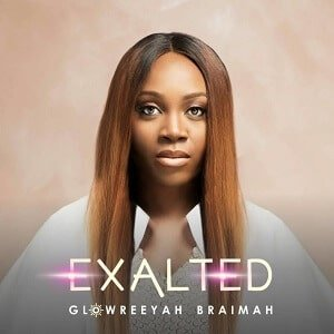 Glowreeyah Braimah Exalted