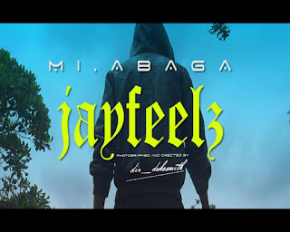 [Video] Jayfeelz – M.I Abaga