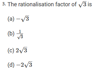 R D  Sharma Solutions Class 9th: Ch 3 Rationalisation MCQ