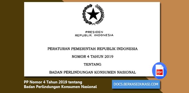 PP Nomor 4 Tahun 2019 tentang Badan Perlindungan Konsumen Nasional