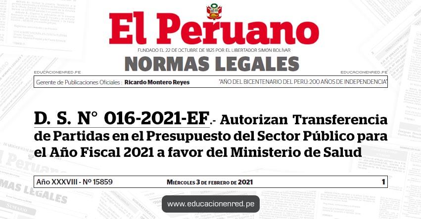 D. S. N° 016-2021-EF.- Autorizan Transferencia de Partidas en el Presupuesto del Sector Público para el Año Fiscal 2021 a favor del Ministerio de Salud