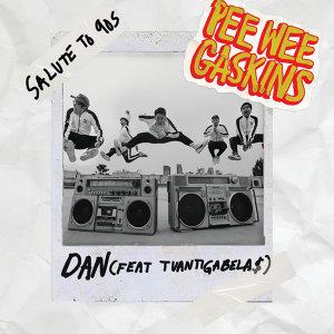 Pee Wee Gaskins Dan (feat. Tuan Tigabela$)