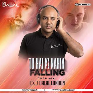 TU HAI KI NAHIN REMIX DJ DALAL LONDON