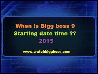 Bigg boss 9 Starting date, time
